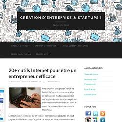 20+ outils Internet pour être un entrepreneur efficace | Creation d'entreprise ! | Guilhem Bertholet