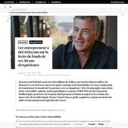 Cet entrepreneur a tiré 14 leçons sur la levée de fonds de ses 30 ans d'expérience - Maddyness - Le Magazine des Startups Françaises