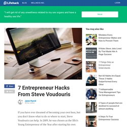 7 Entrepreneur Hacks From Steve Voudouris