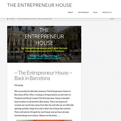 ~ The Entrepreneur House ~ Back in Barcelona