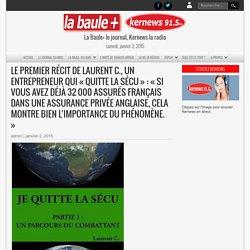 Le premier récit de Laurent C., un entrepreneur qui « quitte la sécu » : « Si vous avez déjà 32 000 assurés français dans une assurance privée anglaise, cela montre bien l'importance du phénomène. »