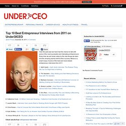 Top 10 Best Entrepreneur Interviews from 2011 on Under30CEO : Under30CEO