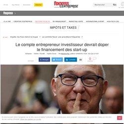 Le compte entrepreneur investisseur devrait doper le financement des start-up