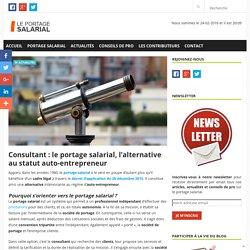 Consultant: le portage salarial, l'alternative au statut auto-entrepreneur - Guide du portage salarial - Leportagesalarial.fr