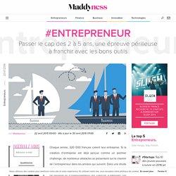 #Entrepreneur : Passer le cap des 2 à 5 ans, une épreuve périlleuse à franchir avec les bons outils - Maddyness