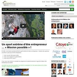 Un sport extrême d'être entrepreneur … « Mission possible » !