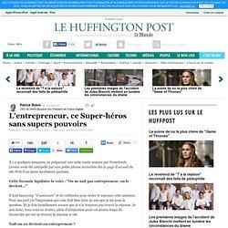 L'entrepreneur, ce Super-héros sans supers pouvoirs