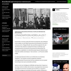 L'innovation hors la loi ? - Bruno Bonnell, multi-entrepreneur robolutionnaire