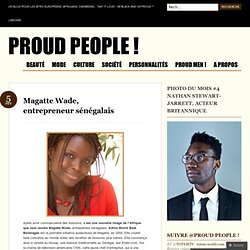 Magatte Wade, Proud People !