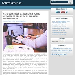 Get Customised Career Consulting Services To Become A Successful Entrepreneur