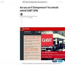 Are you an IT Entrepreneur? You should attend CeBIT 2016