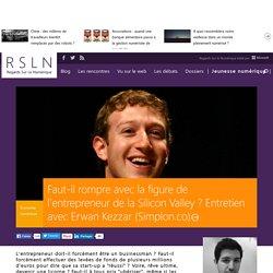 Faut-il rompre avec la figure de l'entrepreneur de la Silicon Valley ? Entretien avec Erwan Kezzar (Simplon.co)