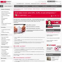 Auto-entrepreneur, EURL ou EIRL : quel statut choisir ?