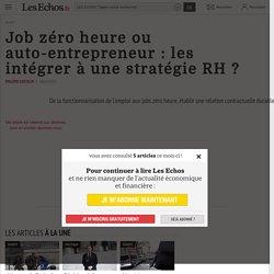 Job zéro heure ou auto-entrepreneur : les intégrer à une stratégie RH ?
