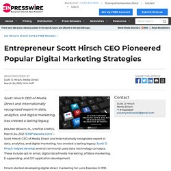 Entrepreneur Scott Hirsch CEO Pioneered Popular Digital Marketing Strategies - World News Report - EIN Presswire