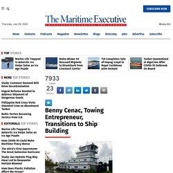 Benny Cenac, Towing Entrepreneur, Transitions to Ship Building