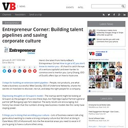 Entrepreneur Corner: Building talent pipelines and saving corporate culture