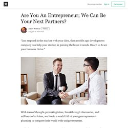 Are You An Entrepreneur; We Can Be Your Next Partners?