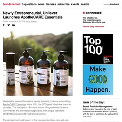 Newly Entrepreneurial, Unilever Launches ApotheCARE Essentials
