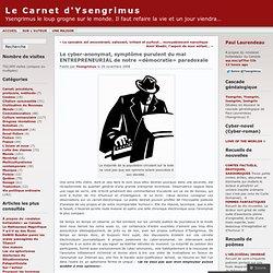 Le cyber-anonymat, symptôme purulent du mal ENTREPRENEURIAL de n
