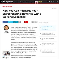 How You Can Recharge Your Entrepreneurial Batteries With a Working Sabbatical