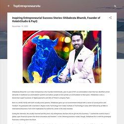 Inspiring Entrepreneurial Success Stories-Shibabrata Bhamik, Founder of HotelnStudio & PayQ