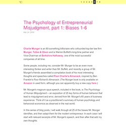 The Psychology of Entrepreneurial Misjudgment, part 1: Biases 1-6