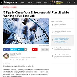 5 Tips to Chase Your Entrepreneurial Pursuit While Working a Full-Time Job
