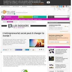 L'entrepreneuriat social peut-il changer le monde ?