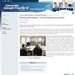 Grenoble - Entrepreneuriat étudiant : un nouvel espace de coworking