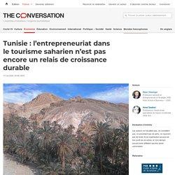 Tunisie: l'entrepreneuriat dans letourisme saharien n'estpas encore unrelais decroissance durable