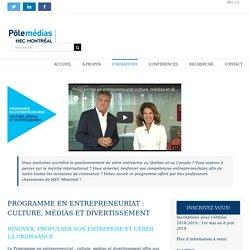 Programme en entrepreneuriat : culture, médias et divertissement - Pôle Médias