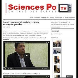 L'entrepreneuriat social : vers une économie positive « Sciences Po TV