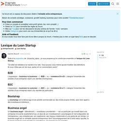 Lexique du Lean Startup - Entrepreneuriat / Lean Startup - Pragmatic Entrepreneurs Forum