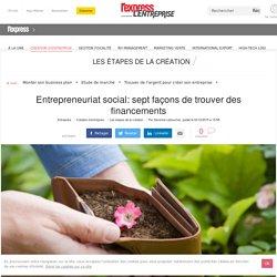 Entrepreneuriat social: sept façons de trouver des financements