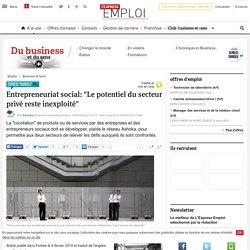 """Entrepreneuriat social: """"Le potentiel du secteur privé reste inexploité"""""""