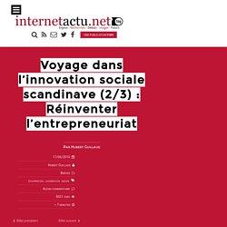 Voyage dans l'innovation sociale scandinave (2/3) : Réinventer l'entrepreneuriat
