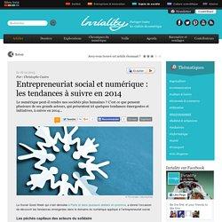 Entrepreneuriat social et numérique : les tendances à suivre en 2014