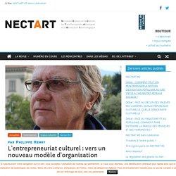 L'entrepreneuriat culturel : vers un nouveau modèle d'organisation