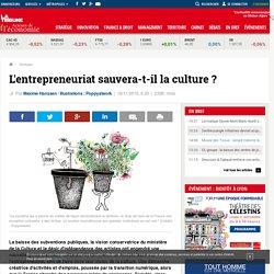 L'entrepreneuriat sauvera-t-il la culture ?