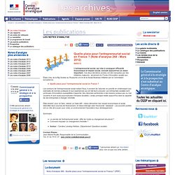 Quelle place pour l'entrepreneuriat social en France ? (Note d'analyse 268 - Mars 2012