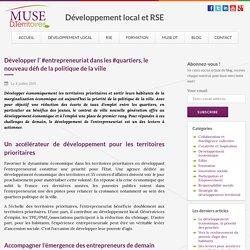 Développer l'entrepreneuriat dans les quartiers, le nouveau défi de la politique de la ville : MUSE D.Territoires
