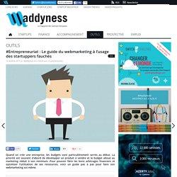 #Entrepreneuriat : Le guide du webmarketing à l'usage des startuppers fauchés