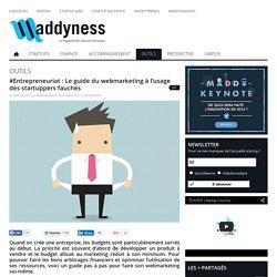 Le guide du webmarketing à l'usage des startuppers fauchés