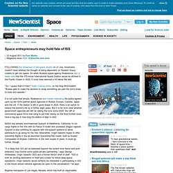 Space entrepreneurs may hold fate of ISS - space - 23 August 2011