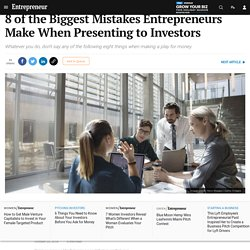8 of the Biggest Mistakes Entrepreneurs Make When Presenting to Investors - new from #Breakthrough