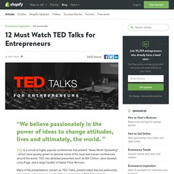 TED, 12 Must Watch TED Talks for Entrepreneurs