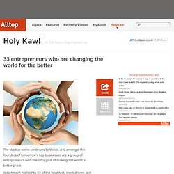 33 entrepreneurs who are changing the world for the better