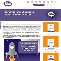 Entrepreneurs, 10 conseils pour lancer votre projet