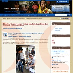 Planète d'Entrepreneurs, visiting Bangladesh, published an article on Grameen Danone
